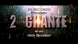 2 Ghante || Song Teaser || Releasing on 16th Oct || KS records