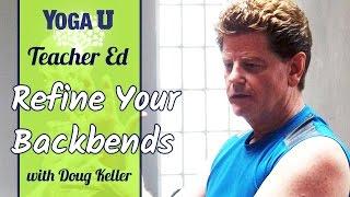 YogaUOnline Teacher Ed: Yoga Teacher Doug Keller on The Art of Backbends