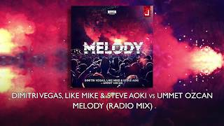 Dimitri Vegas, Like Mike & Steve Aoki vs Ummet Ozcan - Melody (Radio Mix)
