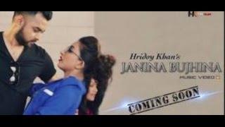 Janina Bujhina By Hridoy Khan Bangla Music Video 2017 HD 1080p