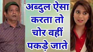 Abdul Aisa Karta to chor Vahi pakde jaate In Taarak Mehta... Chashma Latest News 2017