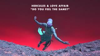 Hercules & Love Affair 'Do You Feel The Same' (Oliver Dollar Remix)