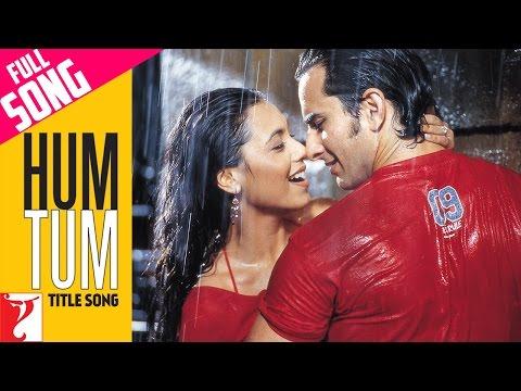 Hum Tum - Full Title Song | Saif Ali Khan | Rani Mukerji | Alka Yagnik | Babul Supriyo-hdvid.in