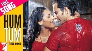 Hum Tum - Full Title Song | Saif Ali Khan | Rani Mukerji
