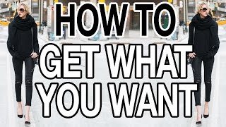 HOW TO GET WHAT YOU WANT!
