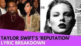 Taylor Swift And 'Kimye' Feud: 'Reputation' Lyric Breakdown