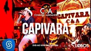 Conrado e Aleksandro - Capivara (DVD AO VIVO EM CURITIBA)