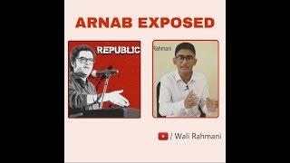 ARNAB GOSWAMI Exposed....By Wali Rahmani