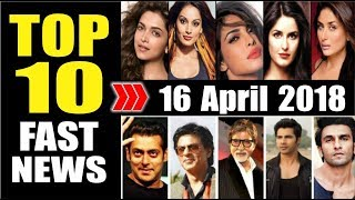 Latest Entertainment News From Bollywood   16 April 2018