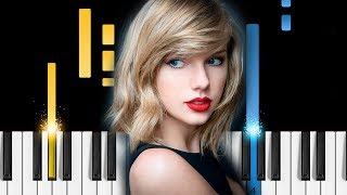 Taylor Swift - Look What You Made Me Do - Piano Tutorial / Piano Cover