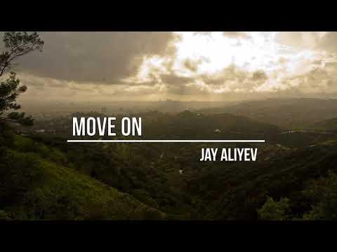 Jay Aliyev Move On Original Mix