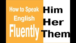 How to pronounce reduced pronouns: him, her, them