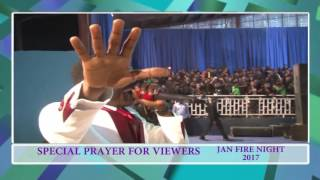 PRAYERS FOR VIEWERS BY APOSTLE JOHNSON SULEMAN #JAN. FIRE NIGHT 2017