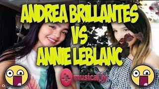 ANDREA BRILLANTES VS ANNIE LEBLANC MUSICAL.LY BATTLE