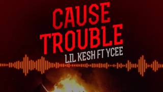 Lil Kesh | Cause Trouble [Official Audio] ft YCee:Freeme TV