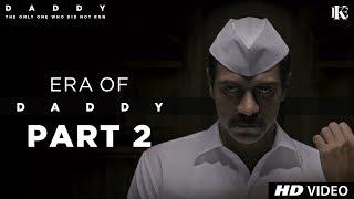 Era of Daddy - Part 2 | Arjun Rampal | Aishwarya Rajesh | 8 Sept
