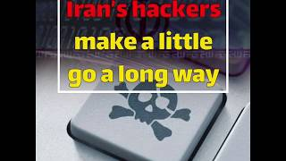 Iran's hackers make a little go a long way