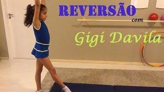 Como fazer reversão - Ginástica rítmica - Gigi Davila