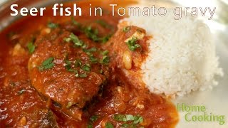 Seer fish in Tomato gravy | Ventuno Home Cooking