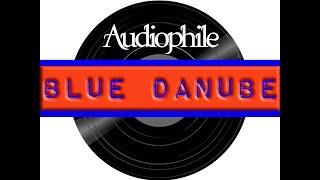 Audiophile Classical Music: Blue Danube by Johann Strauss II