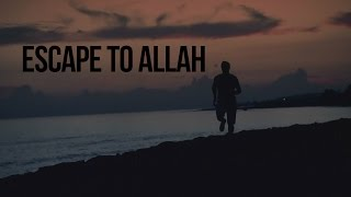 Escape to Allah