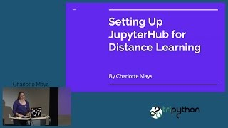 Charlotte Mays: Setting Up JupyterHub for Distance Learning