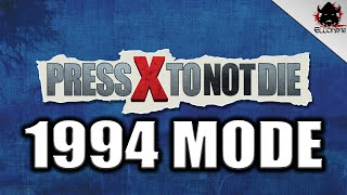 Press X To Not Die 1994 Mode Playthrough!