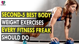 Second 5 Best body weight exercises every fitness freak should do || Health Sutra - Best Health Tips