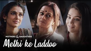 Methi Ke Laddoo Ft. Zarina Wahab, Aakanksha Singh and Anjali Barot | Mothers & Daughters