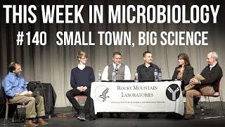 TWiM 140: Small town, big science