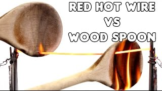 Red Hot Wire VS Wood Spoon | 1000 degree Experiment