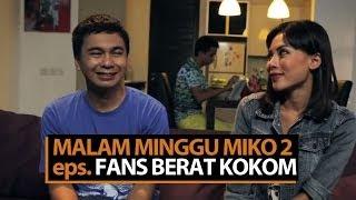 Malam Minggu Miko 2 - Fans Berat Kokom