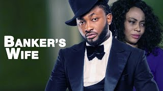 Banker's Wife [Part 1] - Latest 2017 Nigerian Nollywood Drama Movie English Full HD