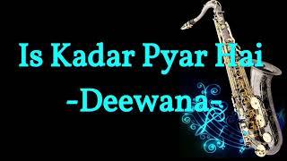 Is Kadar Pyar Hai    Sonu Nigam   Deewana    Best Saxophone Instrumental   HD Quality