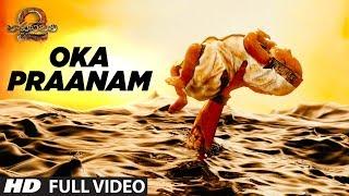 Oka Praanam Full Video Song | Baahubali 2 | Prabhas, Anushka Shetty, Rana, Tamannaah, SS Rajamouli