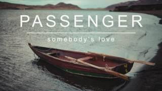 Passenger | Somebody's Love (Official Album Audio)