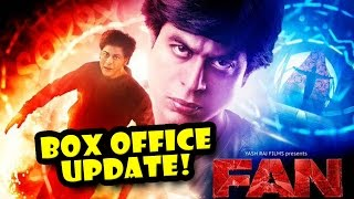 FAN - Box Office Update | Shah Rukh Khan | Latest Bollywood Movies News 2016