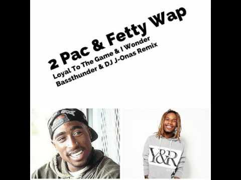2 Pac & Fetty Wap - I Wonder (Bassthunder & DJ J-Onas Remix)