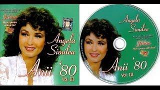 ANGELA SIMILEA - ANII 80 vol 3 - Full album - 2009