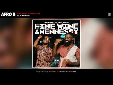 Afro B & Slim Jxmmi Fine Wine & Hennessy Audio