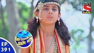 Badi Door Se Aaye Hain - बड़ी दूर से आये है - Episode 391 - 7th December, 2015