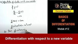 12. Physics | Basics of Differentiation | Differentiation with Respect to a New Variable