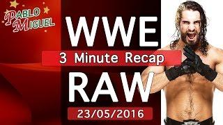 WWE RAW: 3 Minute Recap | 23rd May 2016