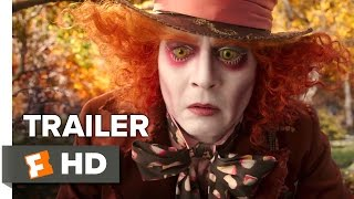 Alice Through the Looking Glass Official Trailer #1 (2016) - Mia Wasikowska, Johnny Depp Movie HD