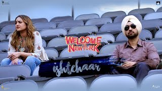 Ishtehaar – Diljit Dosanjh | Sonakshi Sinha | Rahat Fateh Ali Khan | Dhvani B | Welcome To New York