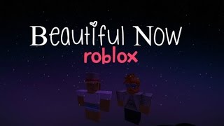 BEAUTIFUL NOW - Zedd (ft. Jon Bellion) ROBLOX