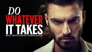 WHATEVER IT TAKES - Powerful Motivational Speeches for Success (Ft. Rafael Eliassen)