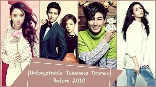 Unforgettable Taiwanese Dramas Before 2010