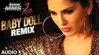 """Baby Doll"" Remix Full Song (Audio) | Ragini MMS 2 | Sunny Leone | Meet Bros Anjjan"
