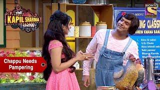 Chappu Sharma Needs Pampering - The Kapil Sharma Show